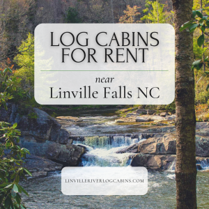 Log Cabins Near Linville Falls NC