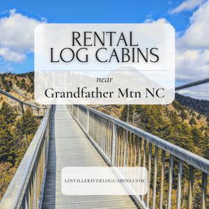 Log Cabins Near Grandfather Mountain NC